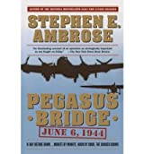 PEGASUS BRIDGE BY Ambrose, Stephen E.(Author)11-1988( Paperback )
