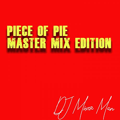 Piece Of Pie (Master Mix Edition)