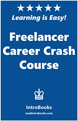 Freelancer Career Crash Course by [IntroBooks]