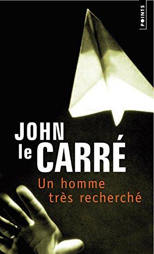 Un homme très recherché par John Le Carre