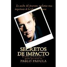 Secretos de Impacto: El libro que Univision no quiere que usted lea