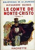 Le Comte de Monte Cristo - Tomes I et II - Hachette