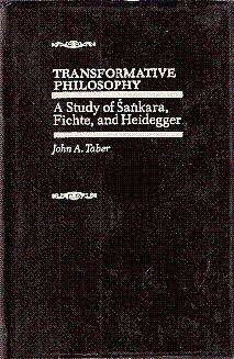Transformative Philosophy - A Study of Sankara, Fichte, and Heidegger
