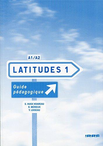 Latitudes 1 : Guide pédagogique