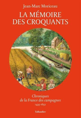 La mémoire des croquants : Chroniques de la France des campagnes 1435-1652