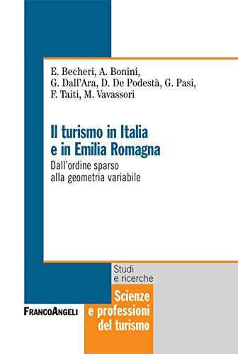 Il turismo in Italia e in Emilia Romagna. Dall'ordine sparso alla geometria variabile: Dall'ordine sparso alla geometria variabile (Scienze e professioni del turismo. Studi)
