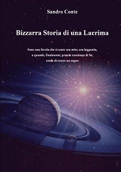 Bizzarra Storia di una Lacrima di [Conte, Sandro]