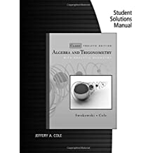 Student's Solutions Manual for Swokowski/Cole's Algebra and Trigonometry with Analytic Geometry, Classic Edition, 12th