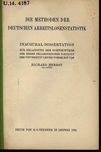 Die Methoden der deutschen Arbeitslosenstatistik / Richard Herbst
