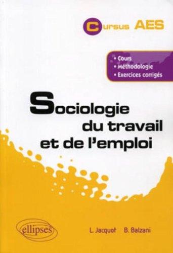 Sociologie du travail & de l'emploi par Bernard Balzani