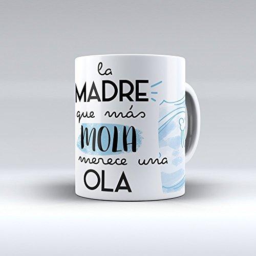 """Taza cerámica desayuno regalo original día de la madre """"La madre que más mola se merece una ola"""""""