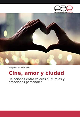 Cine, amor y ciudad: Relaciones entre valores culturales y emociones personales