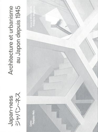 Japan-ness : Architecture et urbanisme au Japon depuis 1945