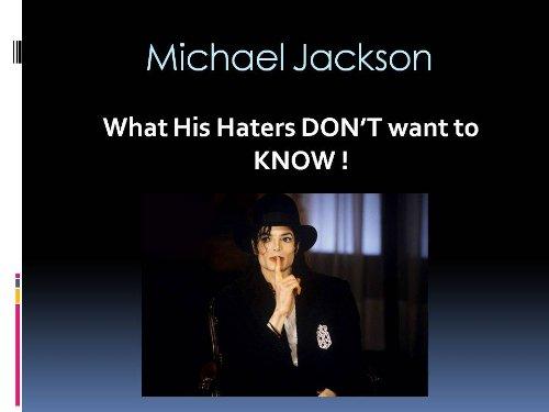 Michael Jackson : Lo Que Sus Detractores No QUIEREN SABER ! por Jacqueline Marie