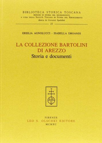 La collezione Bartolini di Arezzo. Storia e