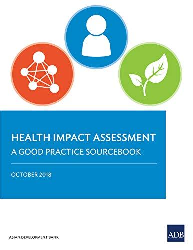 Health Impact Assessment: A Good Practice Sourcebook por Asian Development Bank epub
