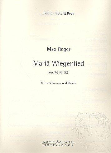 Mariä Wiegenlied: Der Hirten Lied am Krippelein. op. 76 Nr. 52. 2 Soprane und Klavier.