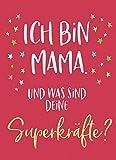 Magnet Ich bin Mama. Und was sind deine Superkräfte?