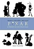 ¡Hasta el infinito y más allá!: La historia de Pixar a través de sus películas (Ensayo)