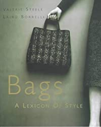 Bags: A Lexicon of Style by Valerie Steele (1999-10-26)