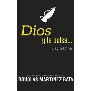 Dios y la Bolsa: Day trading