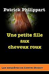 Une petite fille aux cheveux roux (Les enquêtes de Dimitri Boizot t. 7)