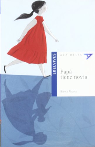 Papá tiene novia (Ala Delta (Serie Azul))