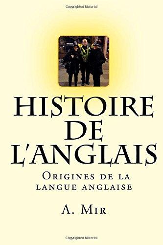 Histoire de l'anglais: Histoire et origine de la langue anglaise