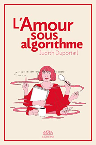 L'amour sous algorithme (NON FICTION) par GOUTTE D'OR