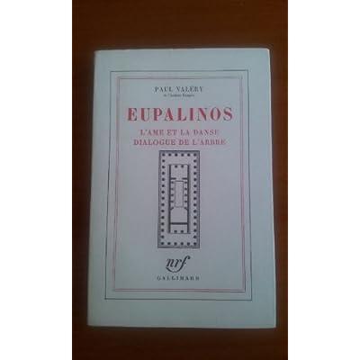 Eupalinos. l' ame et la danse. dialogue de l' arbre