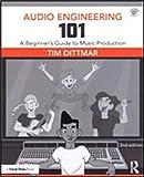 Tim Dittmar: Audio Engineering 101 - 2nd Edition