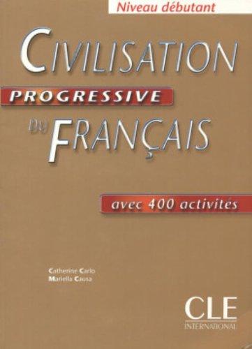 Civilisation progressive du franais avec 400 activits : Niveau dbutant