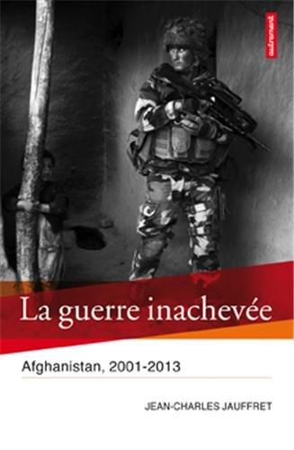 La guerre inachevée : Afghanistan, 2001-2013