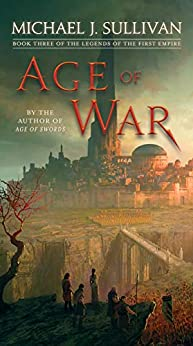 Age of War: Book Three of The Legends of the First Empire di [Sullivan, Michael J.]