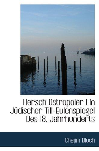 Hersch Ostropoler Ein Jüdischer Till-Eulenspiegel Des 18. Jahrhunderts
