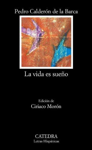 La vida es sueño: La Vida Es Sueno (Letras Hispánicas) por Pedro Calderón de la Barca