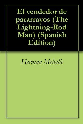El vendedor de pararrayos (The Lightning-Rod Man) por Herman Melville