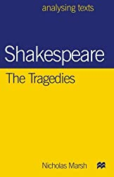 Shakespeare: The Tragedies (Analysing Texts)