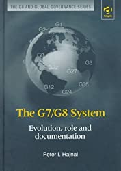 The G7/G8 System: Evolution, Role and Documentation (The G8 & Global Governance) by Peter I. Hajnal (1999-06-28)