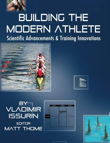 Building the Modern Athlete: Scientific Advancements and Training Innovations por Vladimir B Issurin