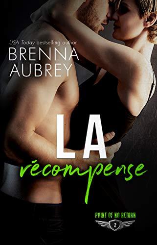 La recompense (Point de non-retour t. 2) par Brenna Aubrey