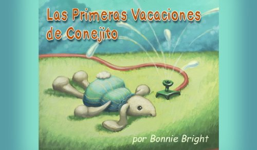 Las Primeras Vacaciones de Conejito por Bonnie Bright