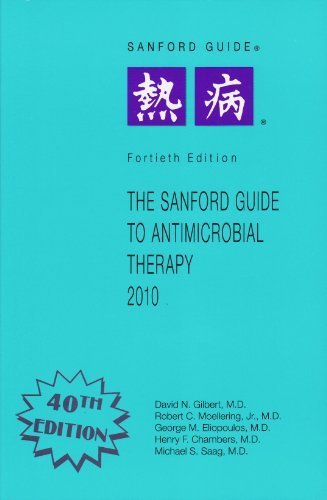 The Sanford Guide to Antimicrobial Therapy 2010: Library Edition (Sanford Guide to Animicrobial Therapy) by David N., M.D. Gilbert (2010-04-09)