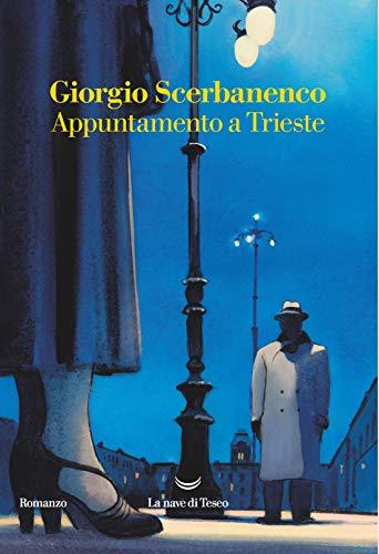 Appuntamento a Trieste di [Scerbanenco, Giorgio]
