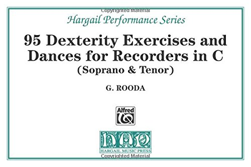 95 Dexterity Exercises and Dances for Recorders in C (Soprano & Tenor) (Hargail Performance Series)