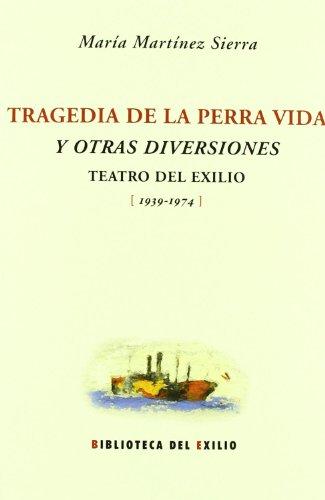 Tragedia De La Perra Vida,La (Biblioteca del Exilio)