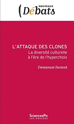 L'Attaque des clones: La diversité culturelle à l'ère de l'hyperchoix