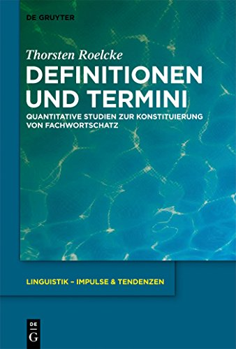 Definitionen und Termini: Quantitative Studien zur Konstituierung von Fachwortschatz (Linguistik – Impulse & Tendenzen 48)