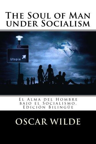 Descargar Libro The Soul of Man under Socialism: El Alma del Hombre bajo el Socialismo. Edición Bilingüe de Oscar Wilde