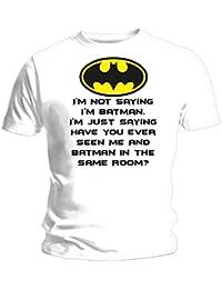 I'm Not Saying I'm Batman... Funny T-Shirt - White - New